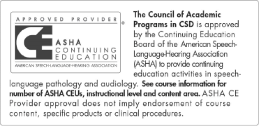 This course is offered for 0.25 ASHA CEUs (Introductory level, Related area)