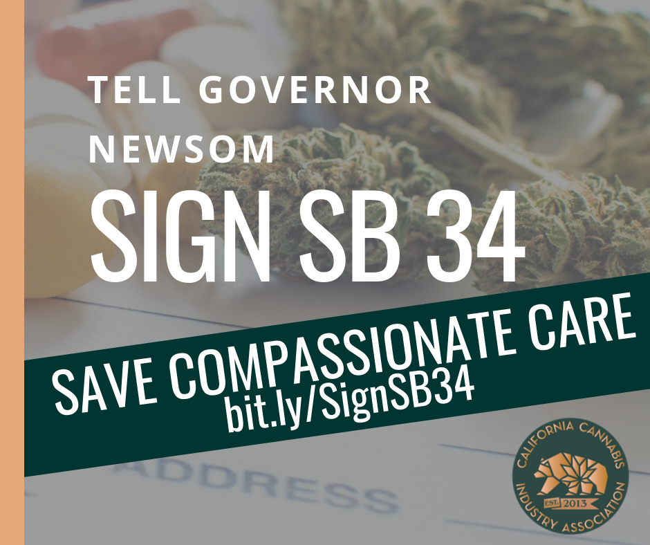 """🚨Tell @California Governor @Gavin Newsom, """"Sign SB34!""""🚨  Save our compassionate care programs! SB34 will allow cannabis businesses to donate product tax free to low-income medicinal patients. Join California Cannabis Industry Association and get involved 👉 http://bit.ly/SignSB34 #SignSB34 #medicinalpatients #medicalcannabis"""