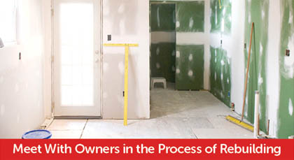 Meet with owners in the process of rebuilding