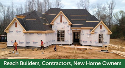 Reach builders, contractors, new home owners