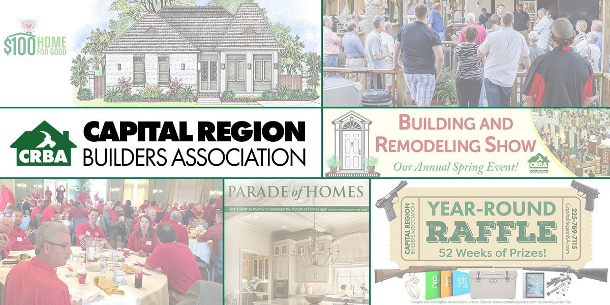 About the Capital Region Builders Association in Baton Rouge
