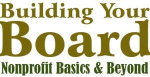 Building Your Board: Nonprofit Basics & Beyond