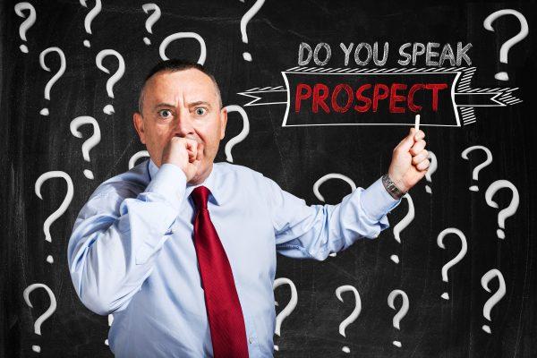 Do You Speak Prospect?