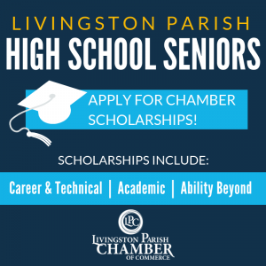 Livingston Parish High School Seniors, apply for a Chamber Scholarship!
