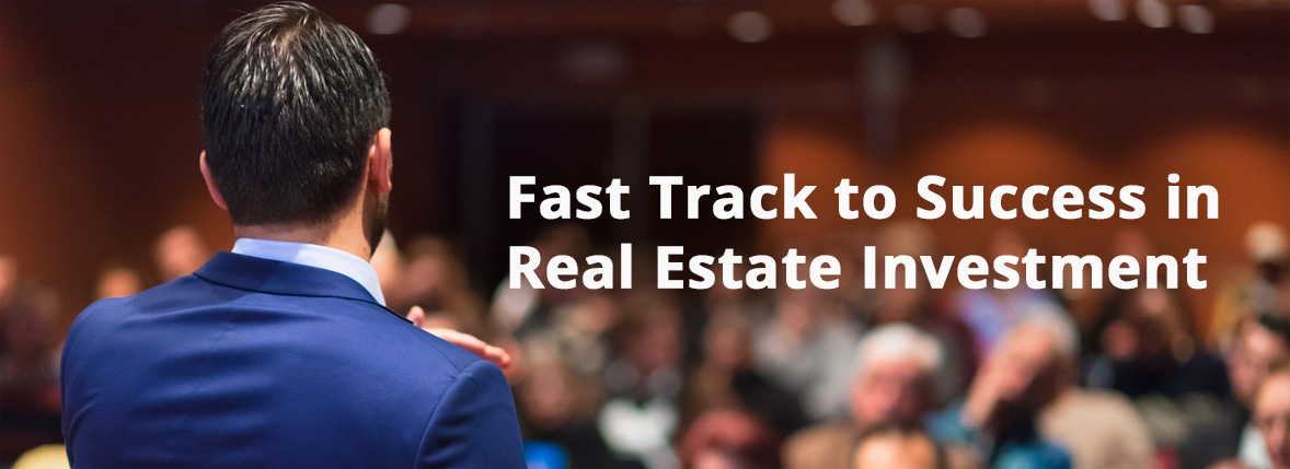 Fast Track to Success in Real State Investment